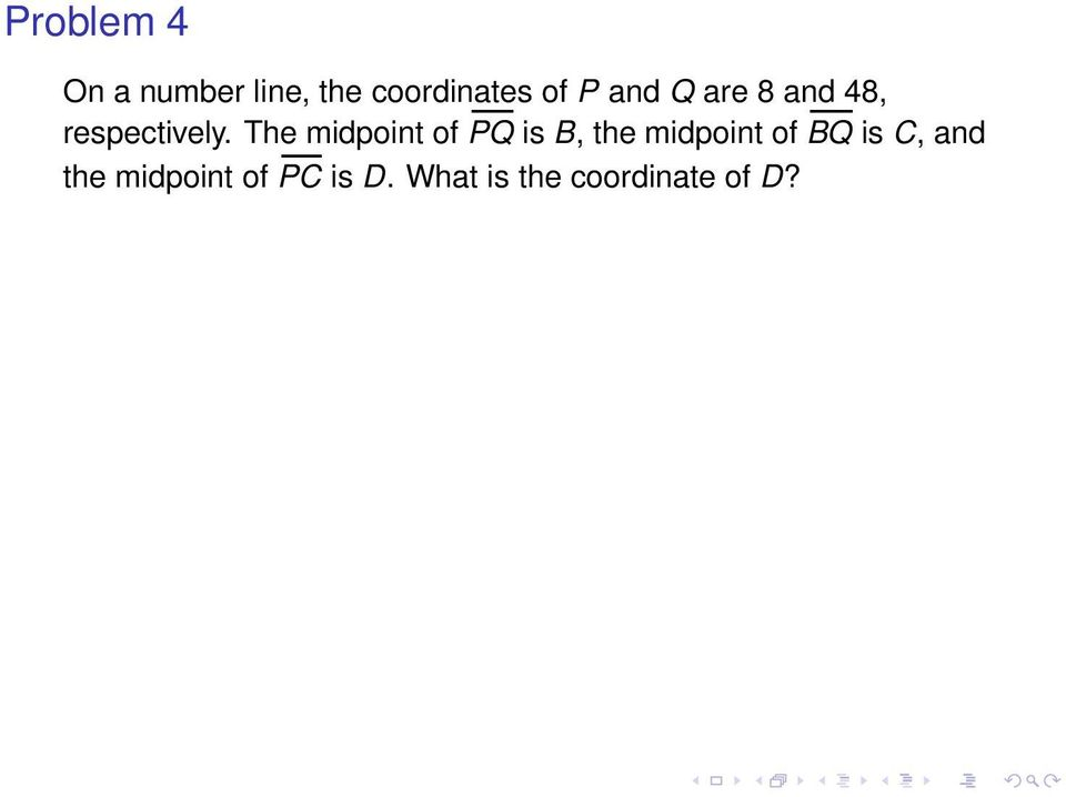 The midpoint of PQ is B, the midpoint of BQ is