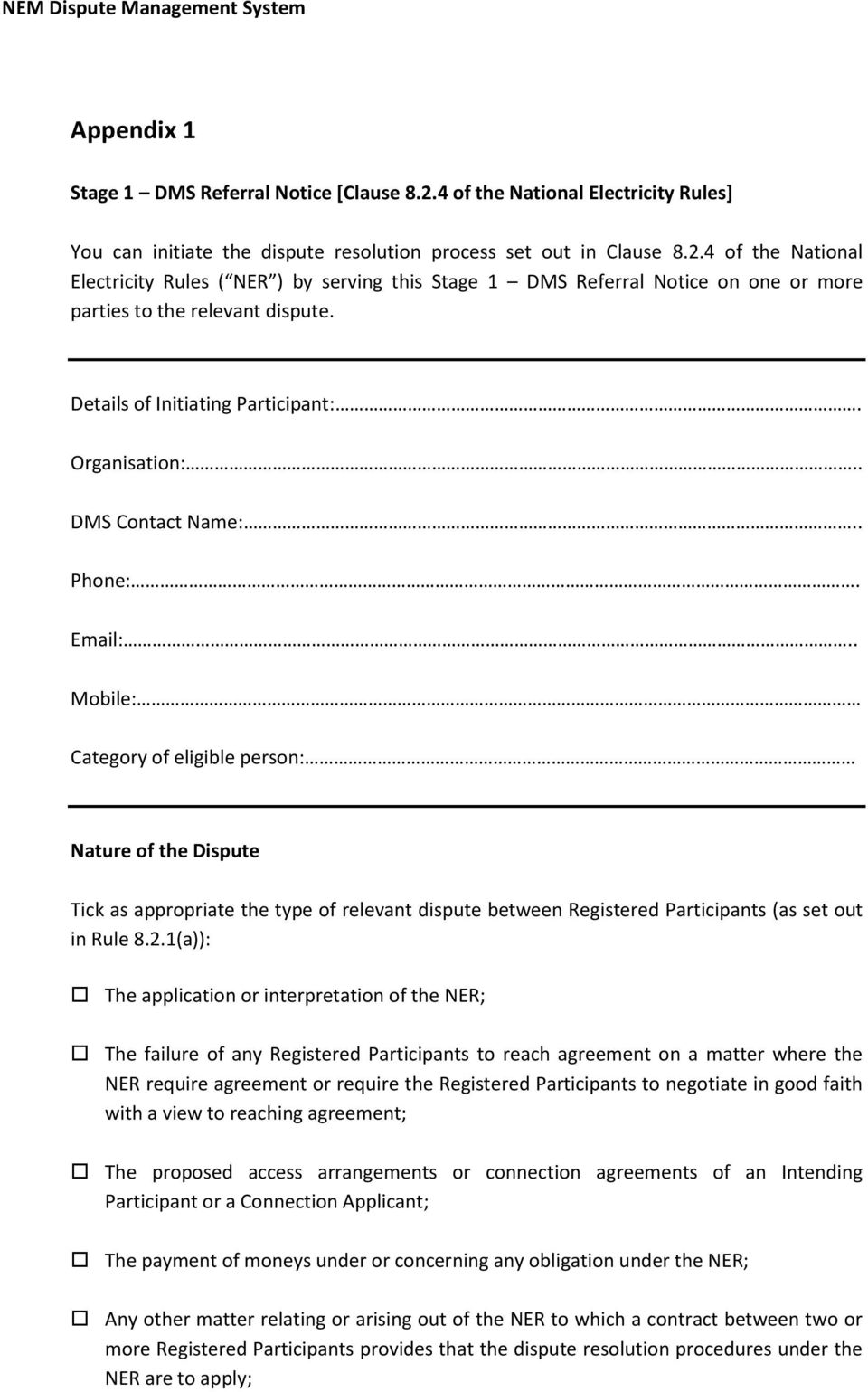 . Mobile: Category of eligible person: Nature of the Dispute Tick as appropriate the type of relevant dispute between Registered Participants (as set out in Rule 8.2.