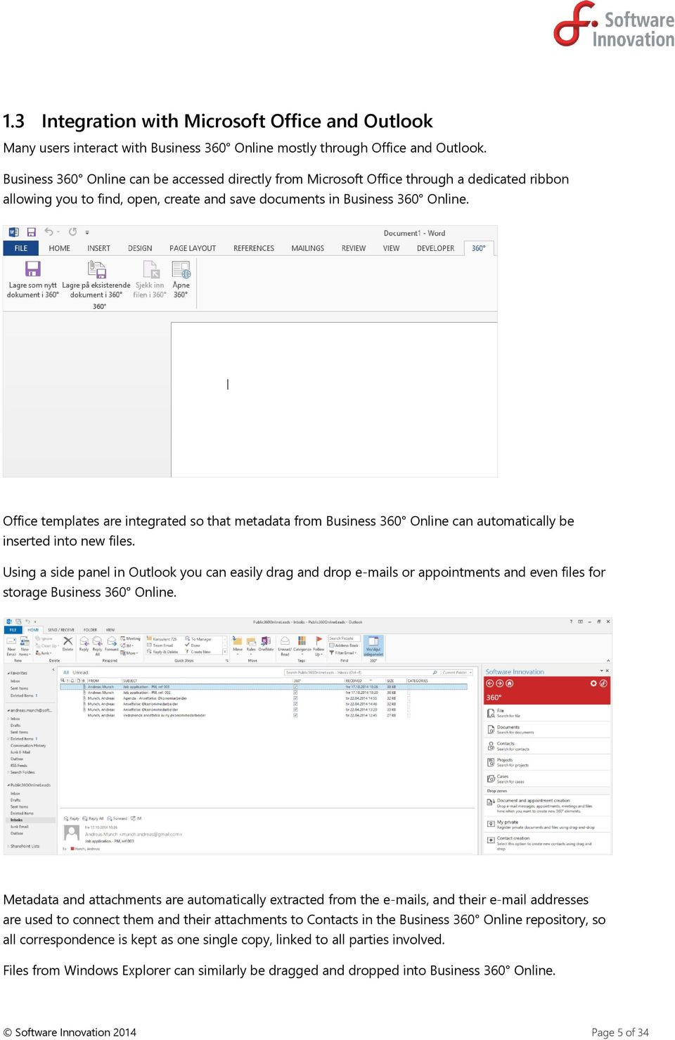 Office templates are integrated so that metadata from Business 360 Online can automatically be inserted into new files.