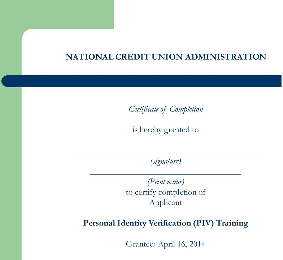 name) to certify completion of Applicant Personal