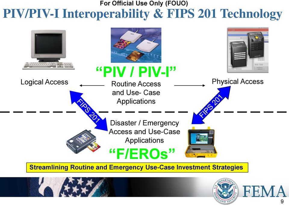 Access Disaster / Emergency Access and Use-Case Applications
