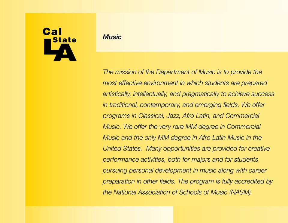 We offer the very rare MM degree in Commercial Music and the only MM degree in Afro Latin Music in the United States.