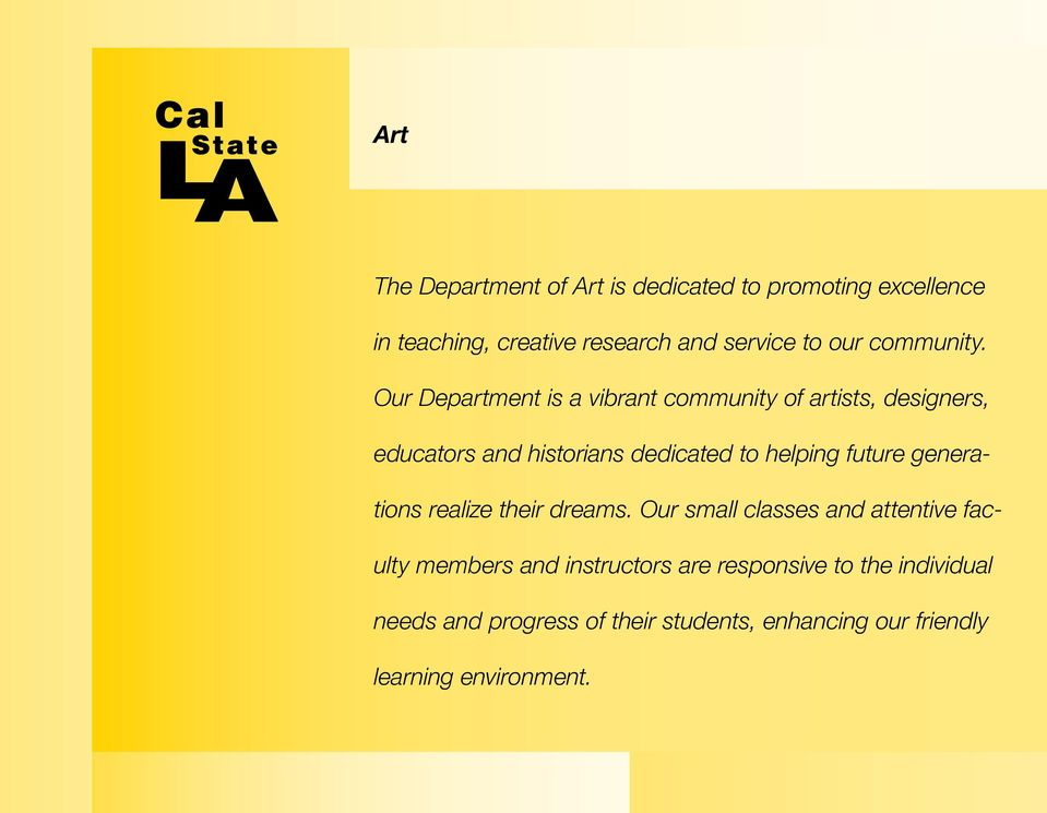 Our Department is a vibrant community of artists, designers, educators and historians dedicated to helping