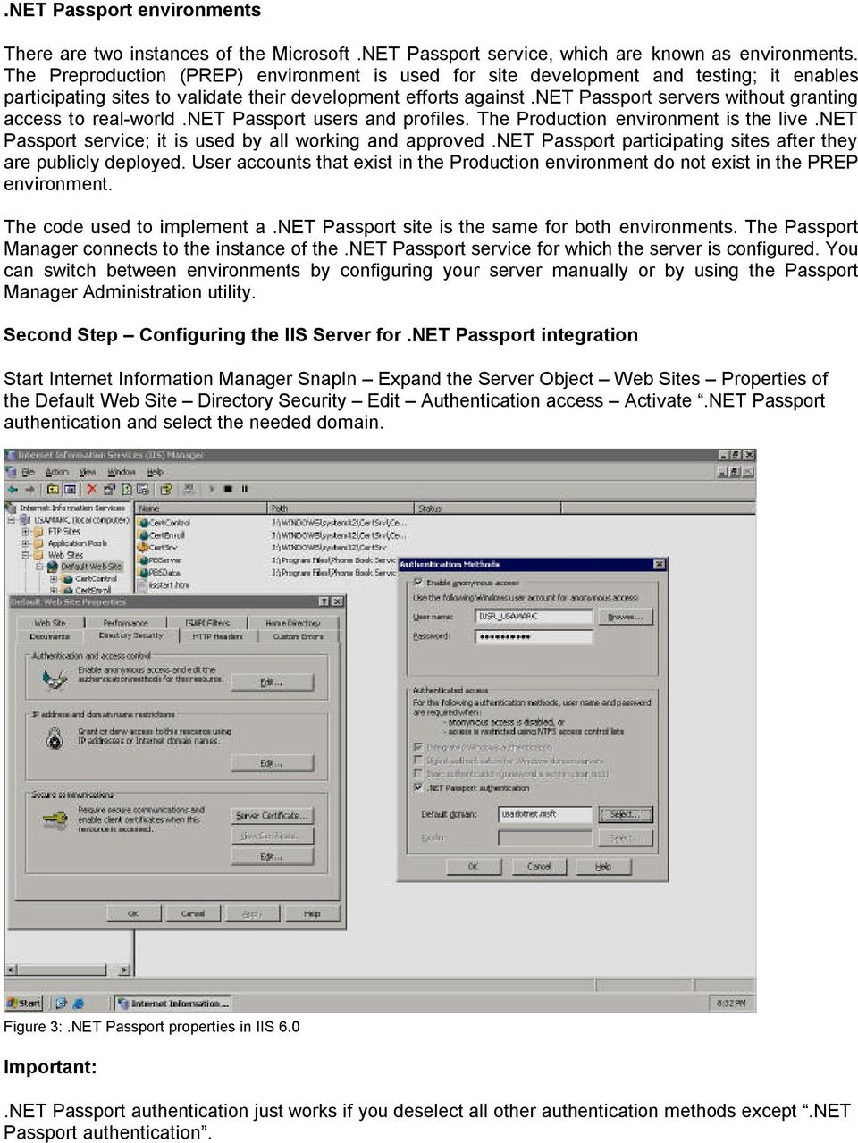 net Passport servers without granting access to real-world.net Passport users and profiles. The Production environment is the live.net Passport service; it is used by all working and approved.