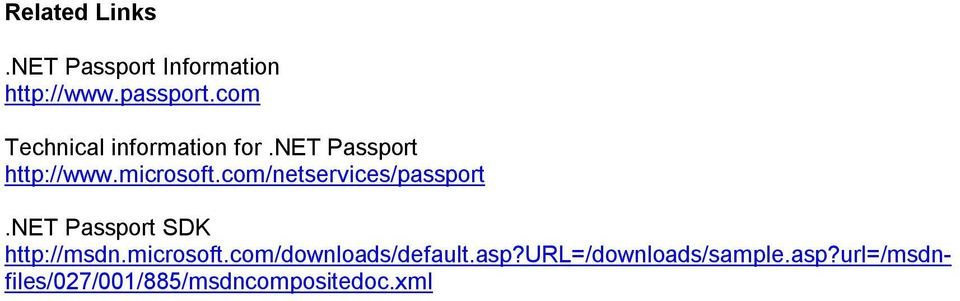 com/netservices/passport.net Passport SDK http://msdn.microsoft.