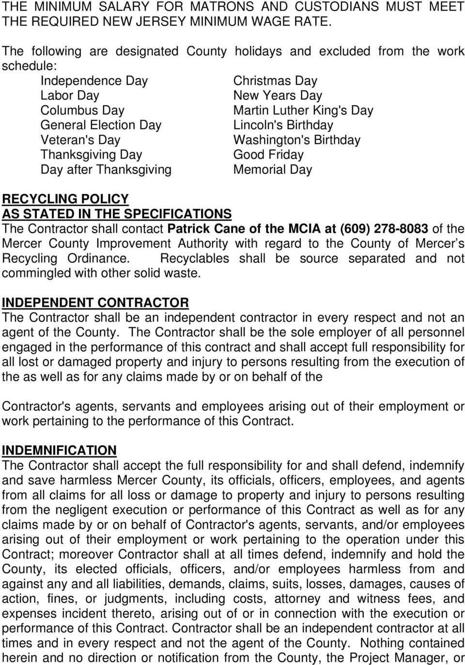 Lincoln's Birthday Veteran's Day Washington's Birthday Thanksgiving Day Good Friday Day after Thanksgiving Memorial Day RECYCLING POLICY AS STATED IN THE SPECIFICATIONS The Contractor shall contact