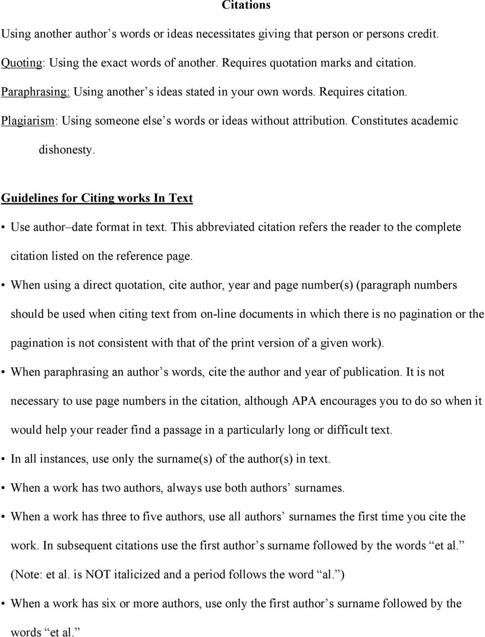 Guidelines for Citing works In Text Use author date format in text. This abbreviated citation refers the reader to the complete citation listed on the reference page.