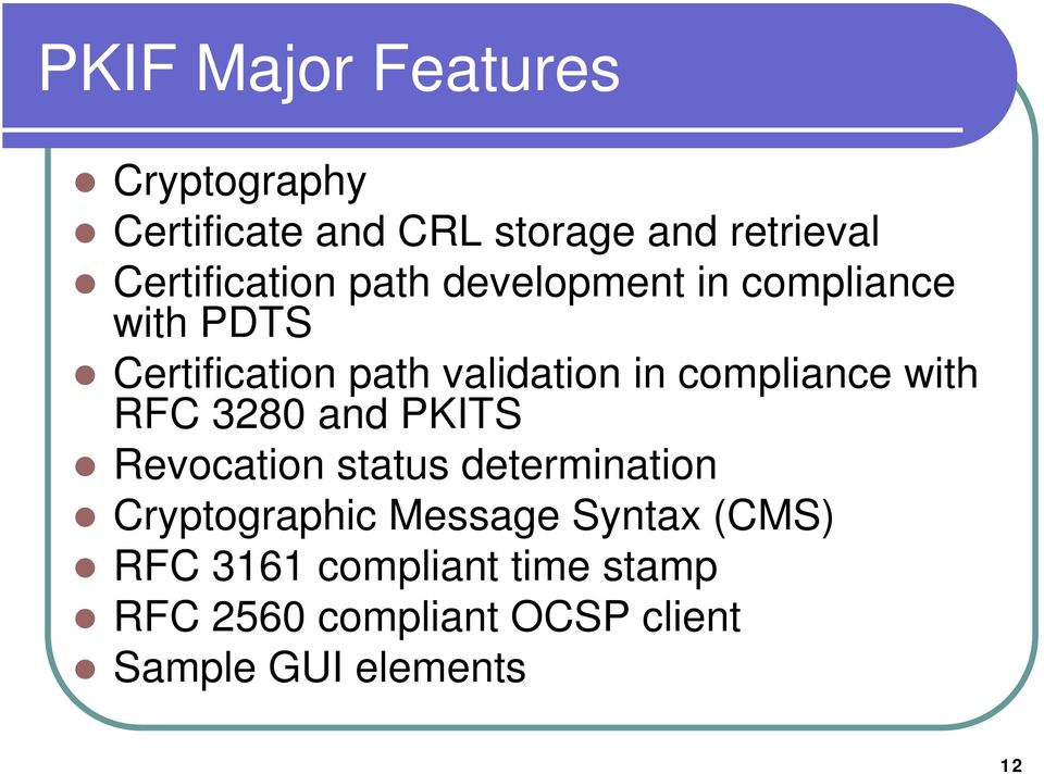 in compliance with RFC 3280 and PKITS Revocation status determination Cryptographic