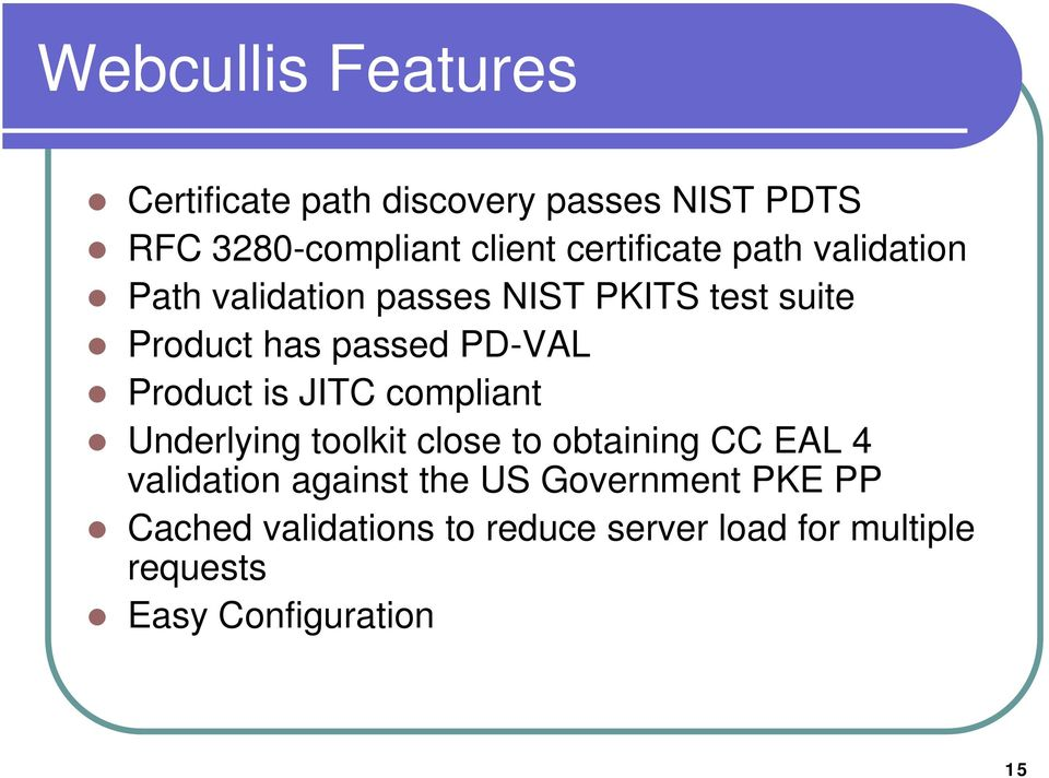 PD-VAL Product is JITC compliant Underlying toolkit close to obtaining CC EAL 4 validation
