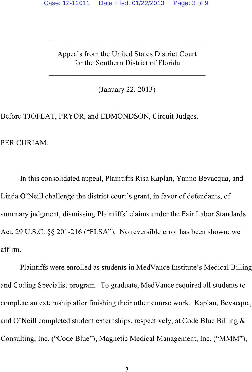 PER CURIAM: In this consolidated appeal, Plaintiffs Risa Kaplan, Yanno Bevacqua, and Linda O Neill challenge the district court s grant, in favor of defendants, of summary judgment, dismissing