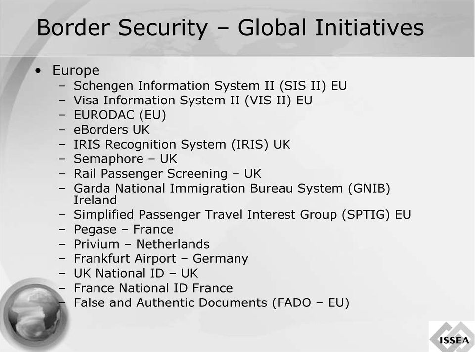 Bureau UK Pegase France Privium Netherlands Simplified Ireland Passenger Travel Interest System Group (SPTIG)