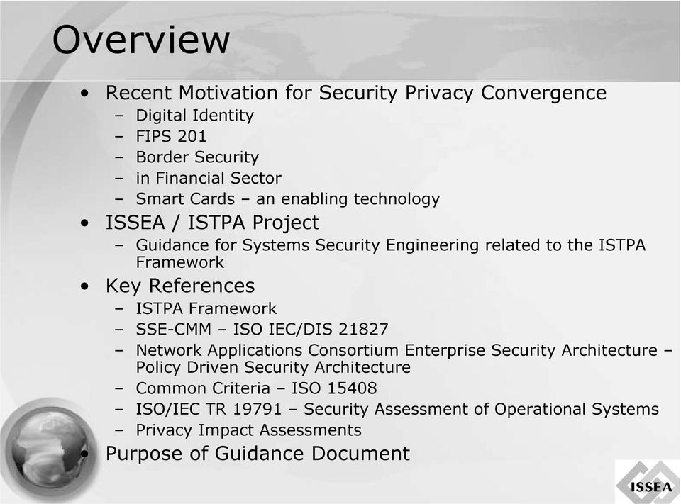 the ISTPA SSE-CMM Network Common ISO/IEC Policy Driven TR Applications Criteria ISO 19791 Security IEC/DIS ISO Security Consortium