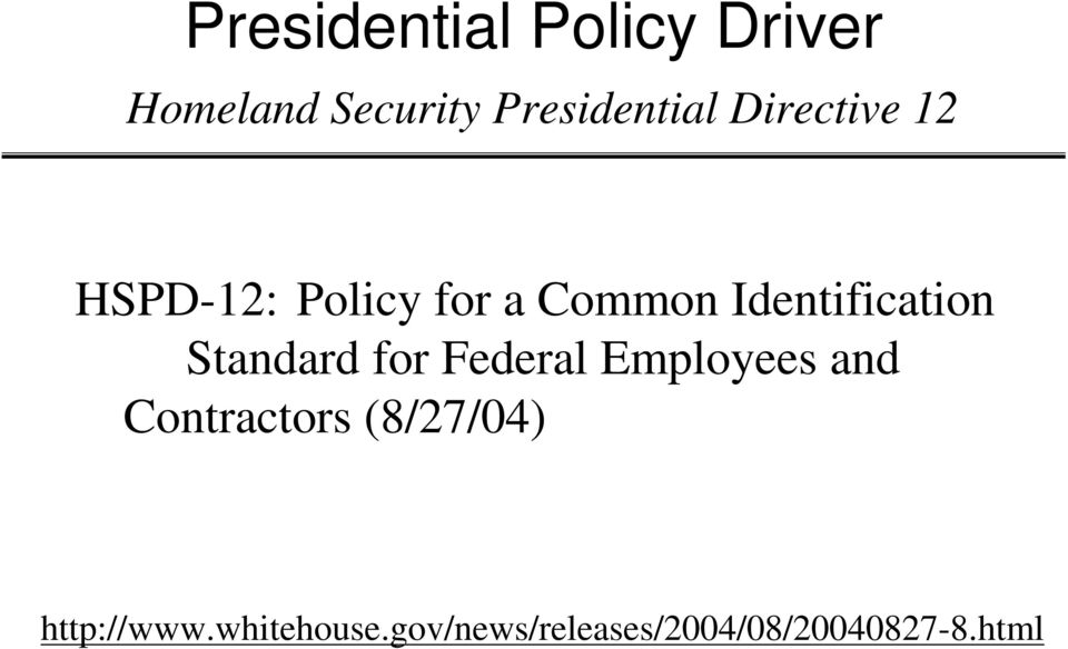 Standard for Federal Employees and Contractors (8/27/04)