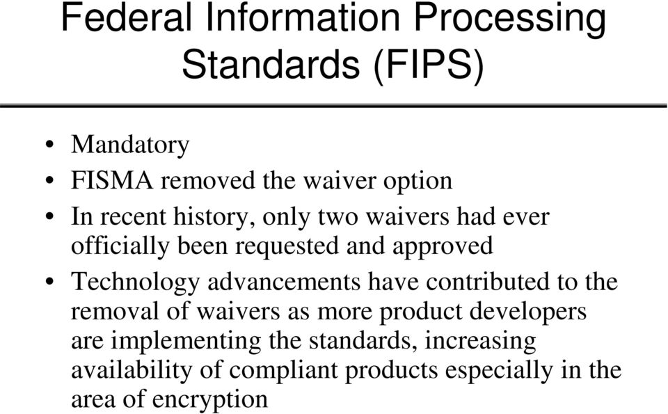 advancements have contributed to the removal of waivers as more product developers are