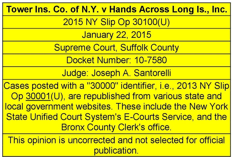 "Santorelli Cases posted with a ""30000"" identifier, i.e., 2013 NY Slip Op 30001(U), are republished from various state and local government websites."