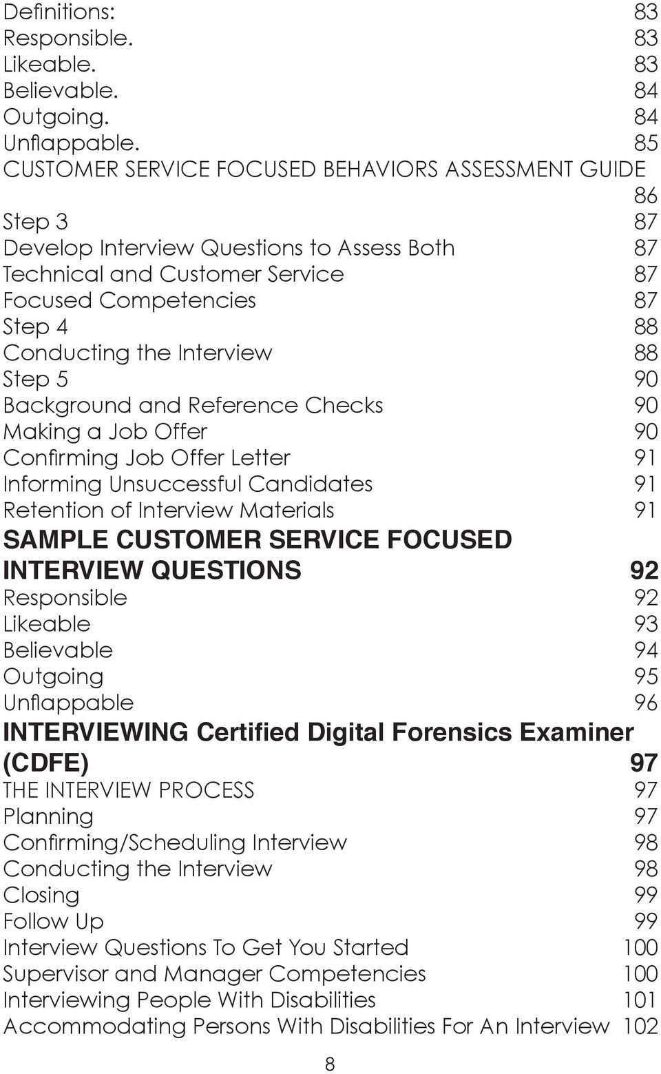 Interview 88 Step 5 90 Background and Reference Checks 90 Making a Job Offer 90 Confirming Job Offer Letter 91 Informing Unsuccessful Candidates 91 Retention of Interview Materials 91 SAMPLE CUSTOMER