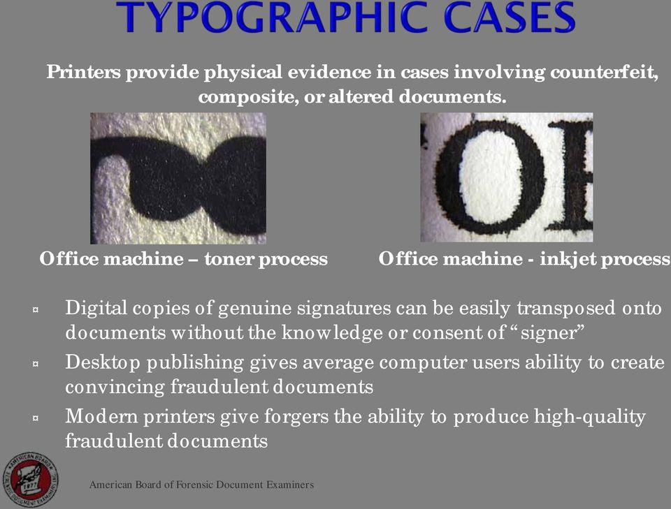 transposed onto documents without the knowledge or consent of signer Desktop publishing gives average computer