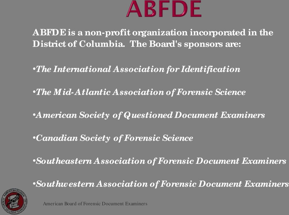 Association of Forensic Science American Society of Questioned Document Examiners Canadian Society