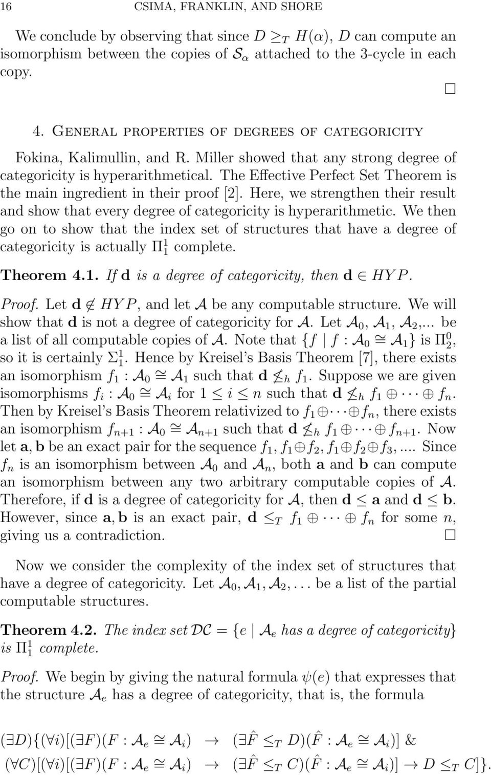The Effective Perfect Set Theorem is the main ingredient in their proof [2]. Here, we strengthen their result and show that every degree of categoricity is hyperarithmetic.