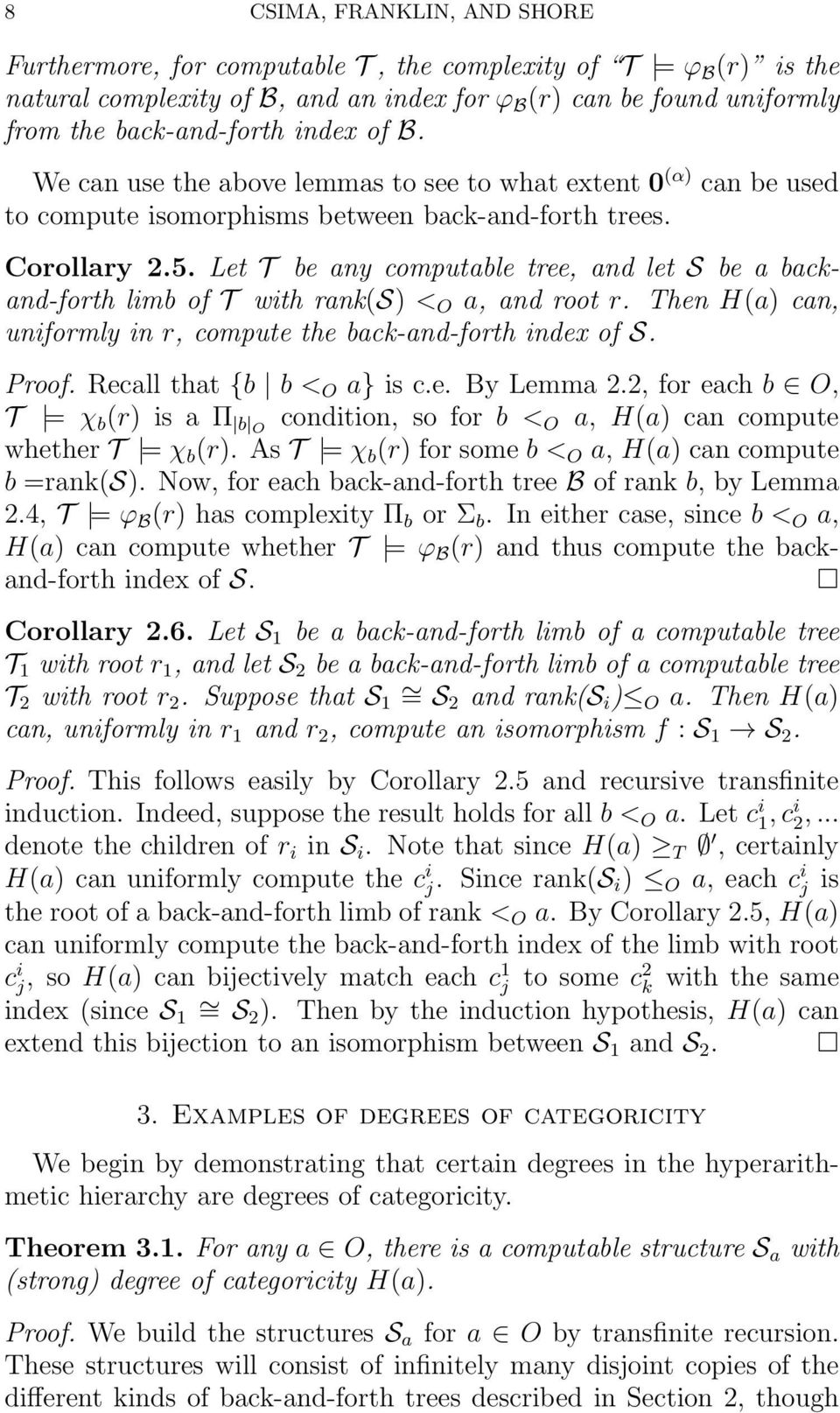 Let T be any computable tree, and let S be a backand-forth limb of T with rank(s) < O a, and root r. Then H(a) can, uniformly in r, compute the back-and-forth index of S. Proof.