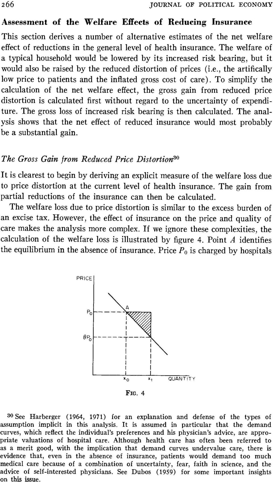 To simplify the calculation of the net welfare effect, the gross gain from reduced price distortion is calculated first without regard to the uncertainty of expenditure.