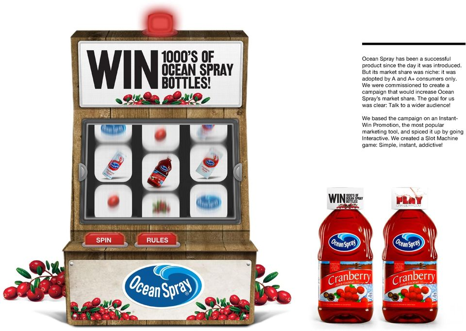 We were commissioned to create a campaign that would increase Ocean Spray s market share.