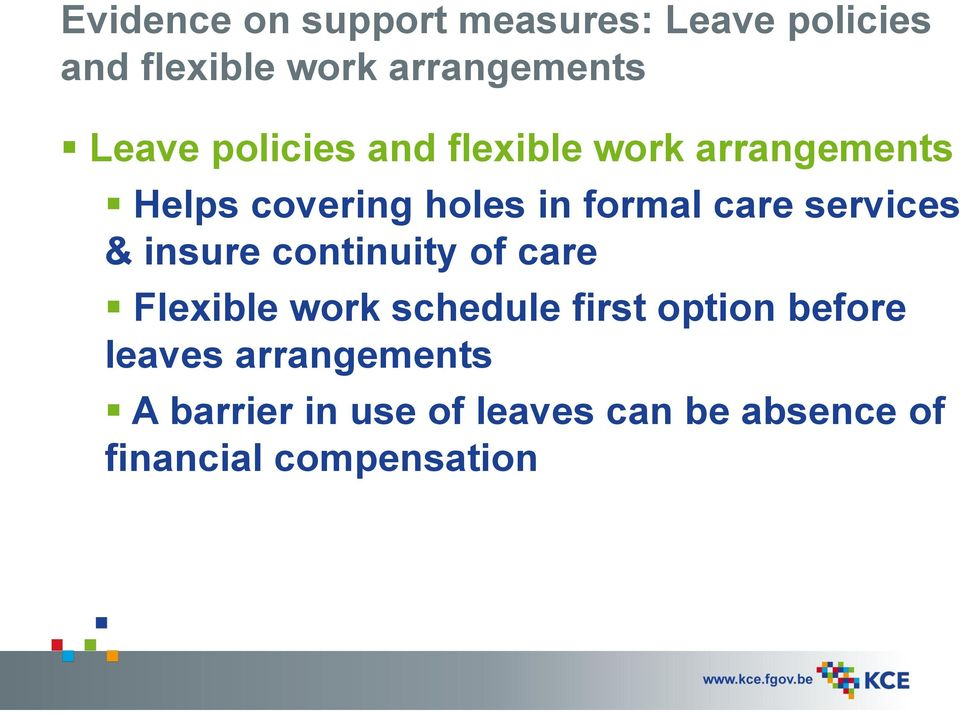 services & insure continuity of care Flexible work schedule first option before
