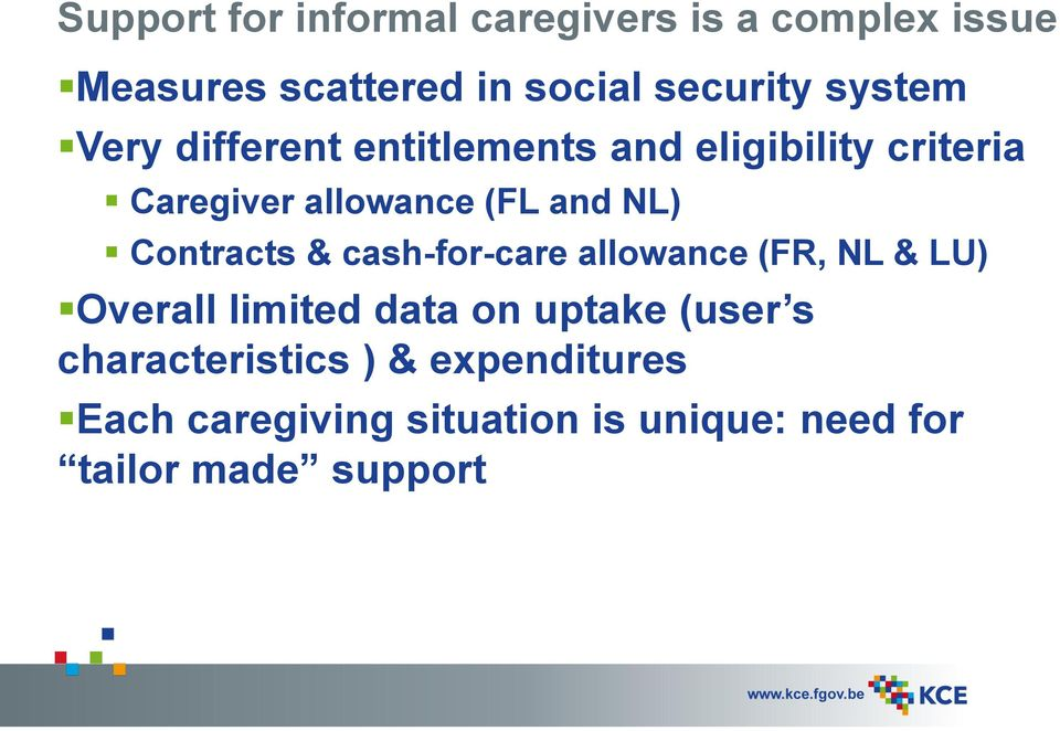 Contracts & cash-for-care allowance (FR, NL & LU) Overall limited data on uptake (user s