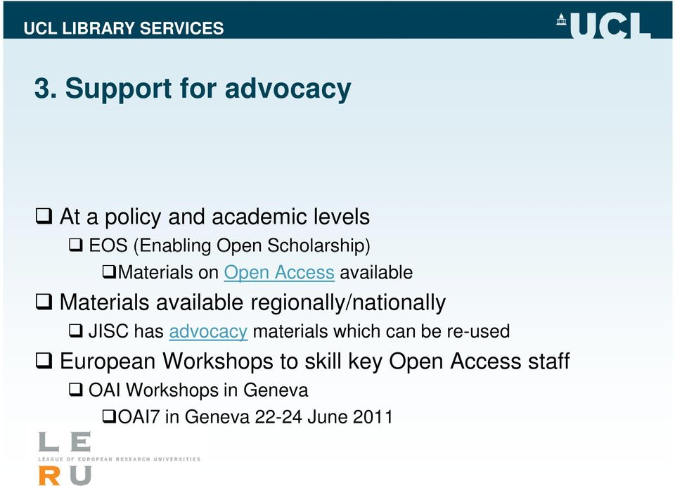regionally/nationally JISC has advocacy materials which can be re-used European