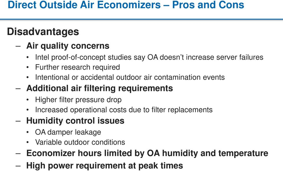 filtering requirements Higher filter pressure drop Increased operational costs due to filter replacements Humidity control issues
