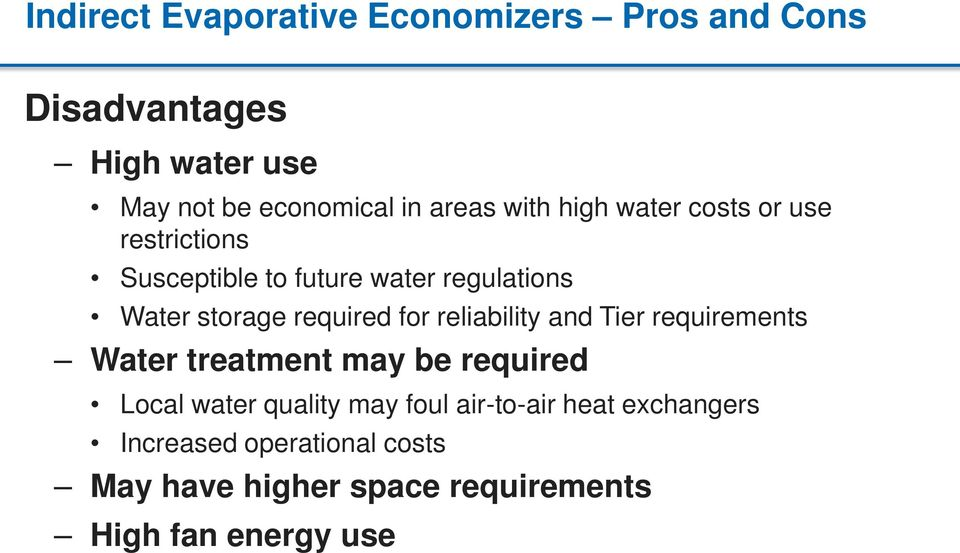 required for reliability and Tier requirements Water treatment may be required Local water quality may