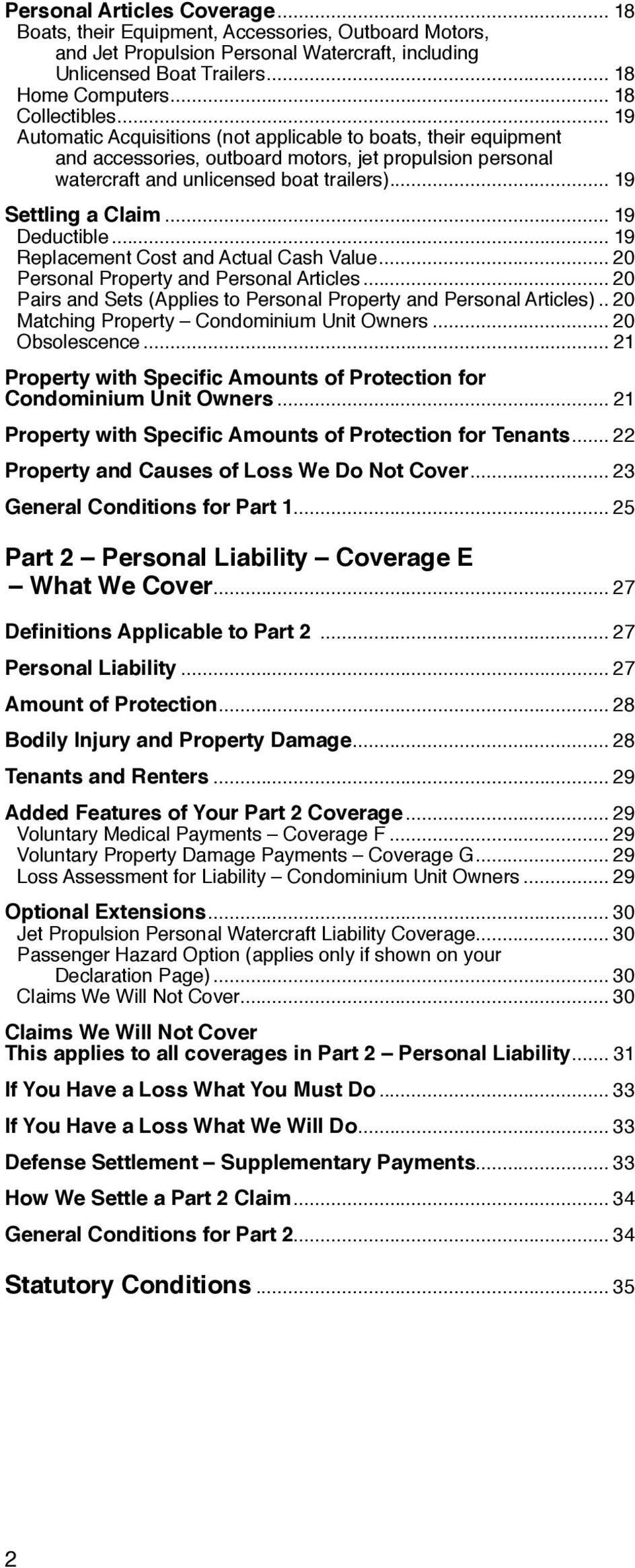 .. 19 Deductible... 19 Replacement Cost and Actual Cash Value... 20 Personal Property and Personal Articles... 20 Pairs and Sets (Applies to Personal Property and Personal Articles).