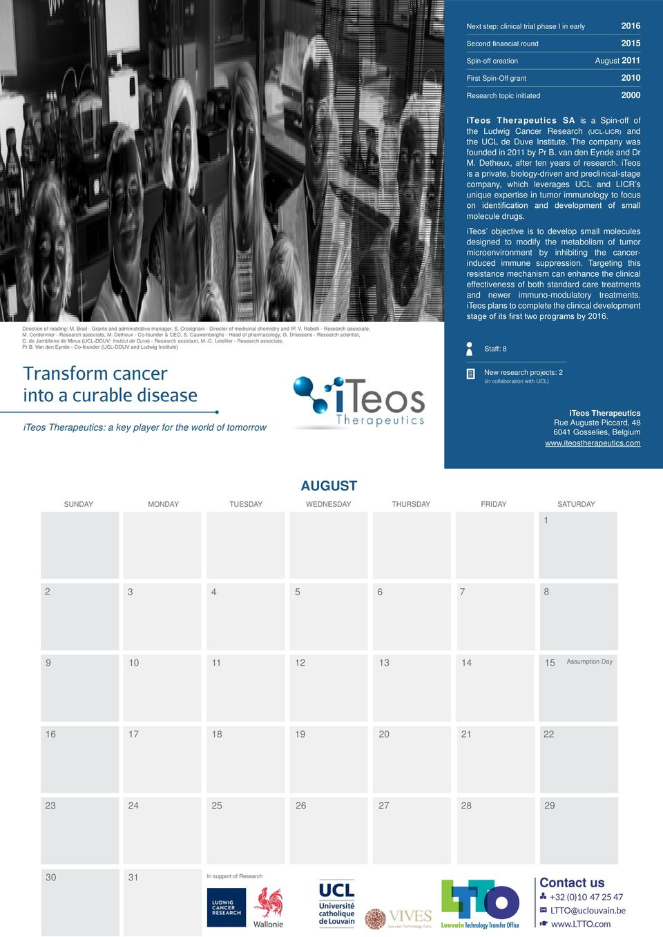 iteos is a private, biology-driven and preclinical-stage company, which leverages UCL and LICR s unique expertise in tumor immunology to focus on identification and development of small molecule