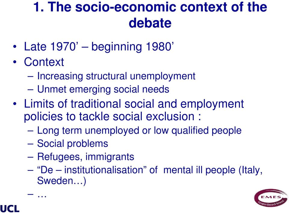 social and employment policies to tackle social exclusion : Long term unemployed or low qualified
