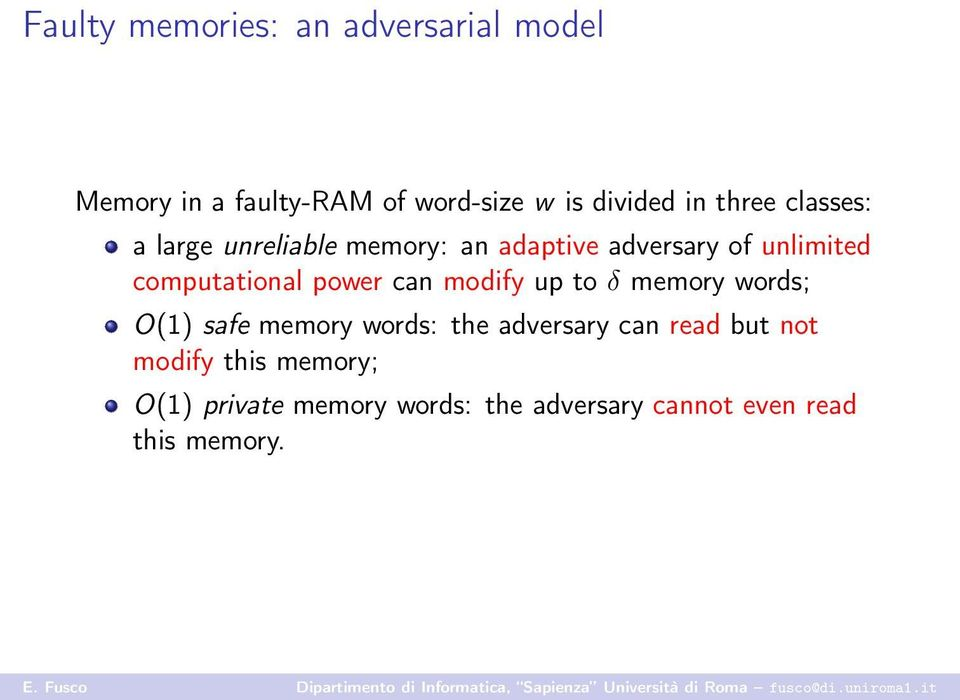 power can modify up to δ memory words; O(1) safe memory words: the adversary can read but