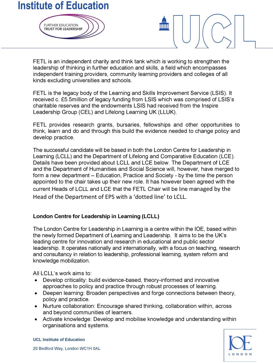 5million of legacy funding from LSIS which was comprised of LSIS s charitable reserves and the endowments LSIS had received from the Inspire Leadership Group (CEL) and Lifelong Learning UK (LLUK).