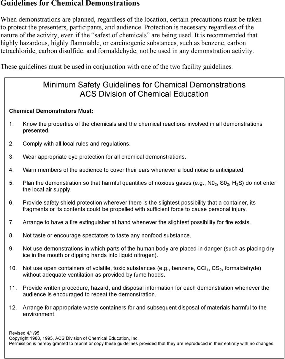 It is recommended that highly hazardous, highly flammable, or carcinogenic substances, such as benzene, carbon tetrachloride, carbon disulfide, and formaldehyde, not be used in any demonstration