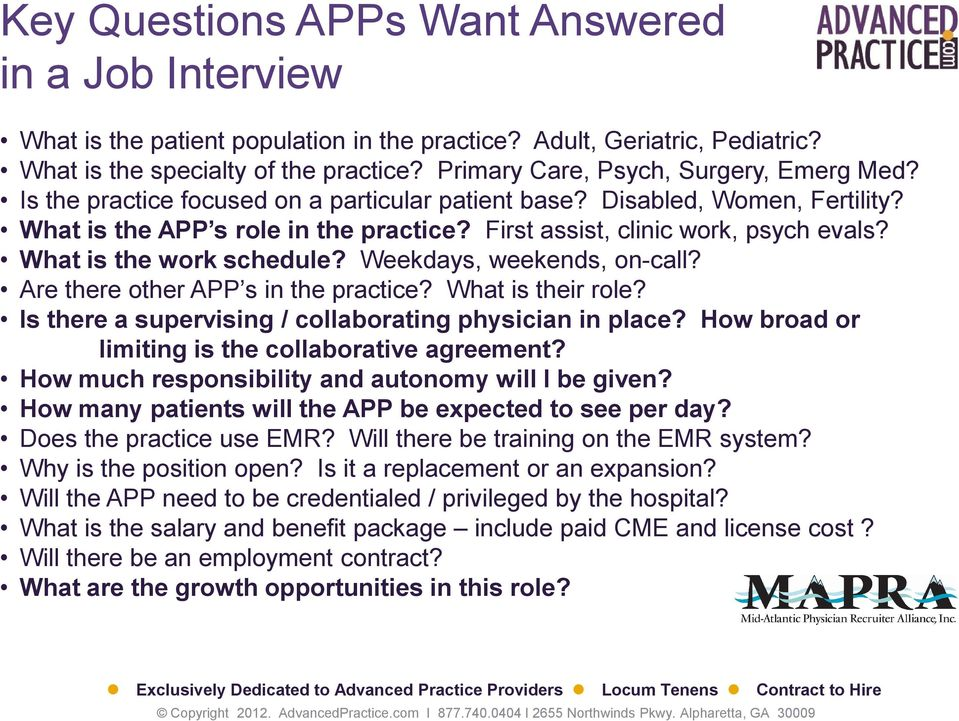 First assist, clinic work, psych evals? What is the work schedule? Weekdays, weekends, on-call? Are there other APP s in the practice? What is their role?