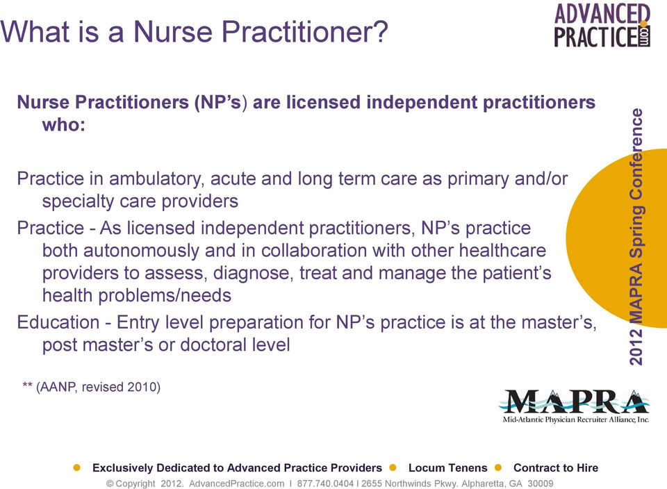 and/or specialty care providers Practice - As licensed independent practitioners, NP s practice both autonomously and in