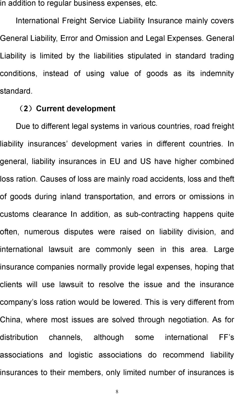 (2)Current development Due to different legal systems in various countries, road freight liability insurances development varies in different countries.