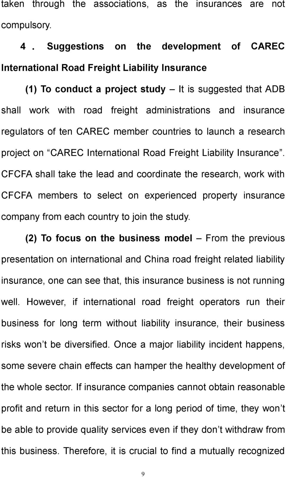 insurance regulators of ten CAREC member countries to launch a research project on CAREC International Road Freight Liability Insurance.
