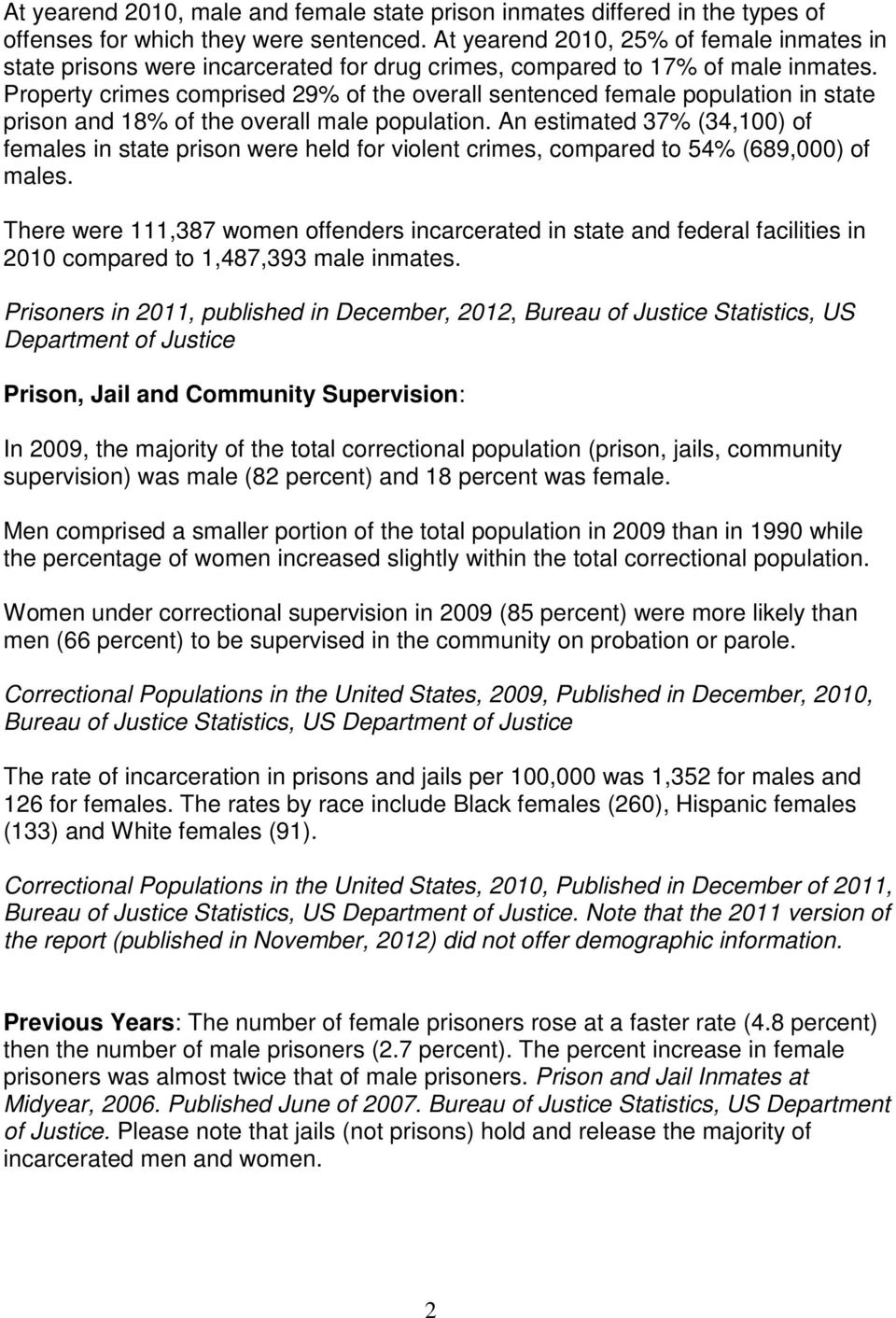 Property crimes comprised 29% of the overall sentenced female population in state prison and 18% of the overall male population.