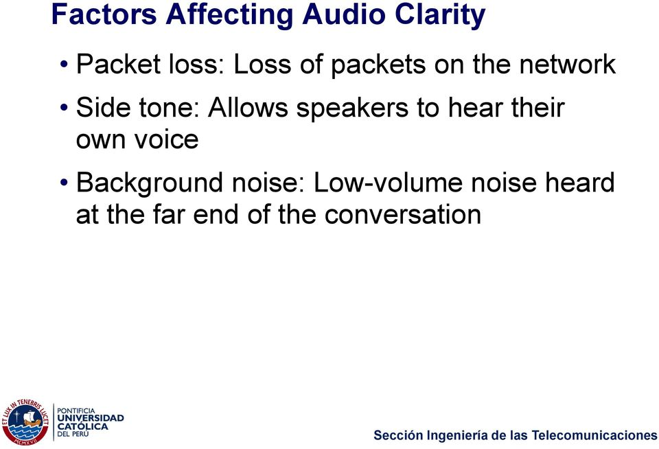 speakers to hear their own voice Background noise: