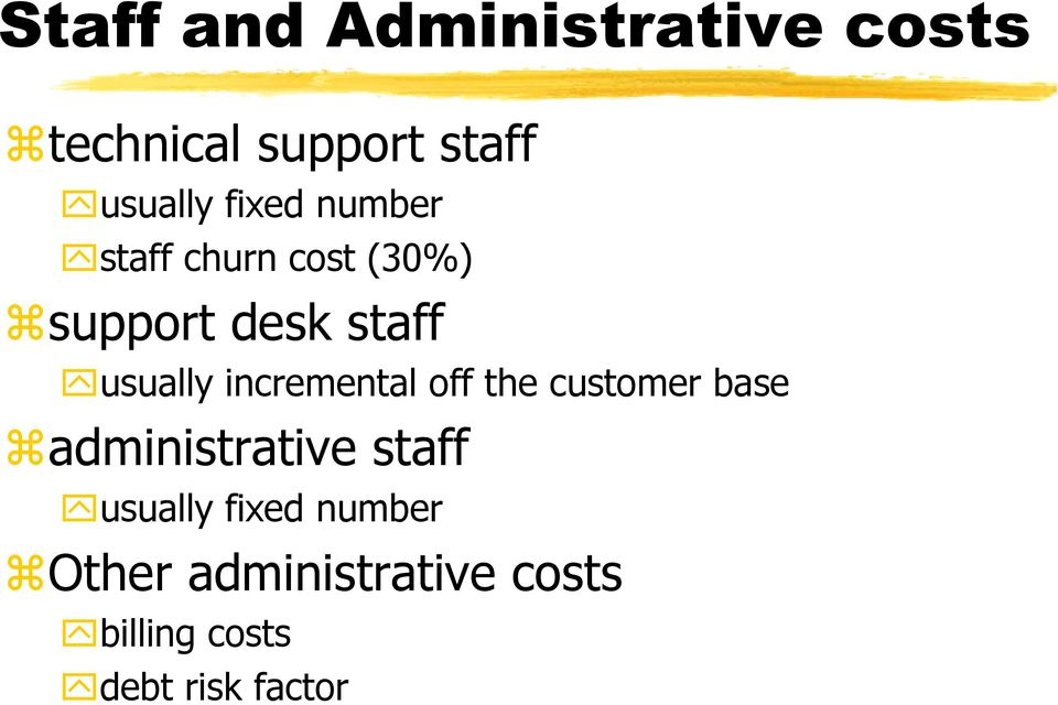 incremental off the customer base administrative staff usually