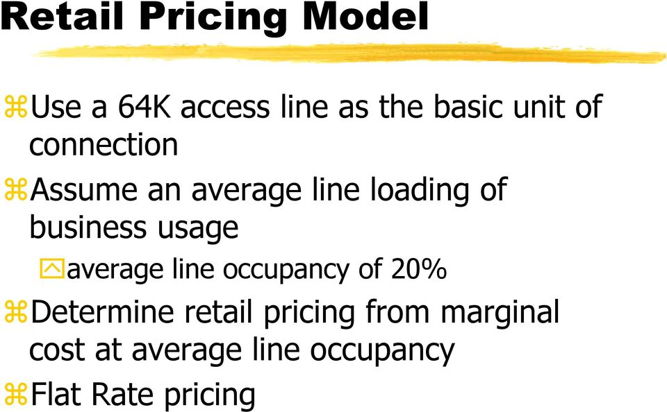 usage average line occupancy of 20% Determine retail pricing