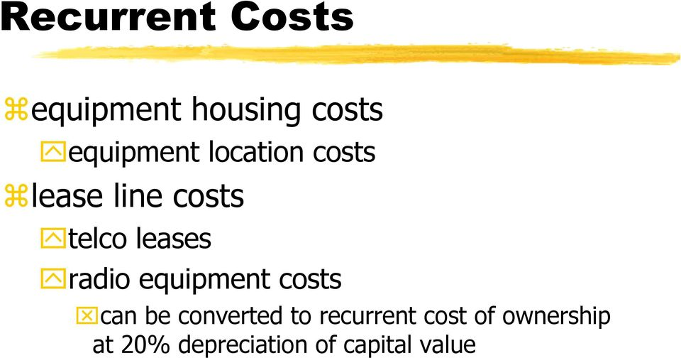 equipment costs can be converted to recurrent cost