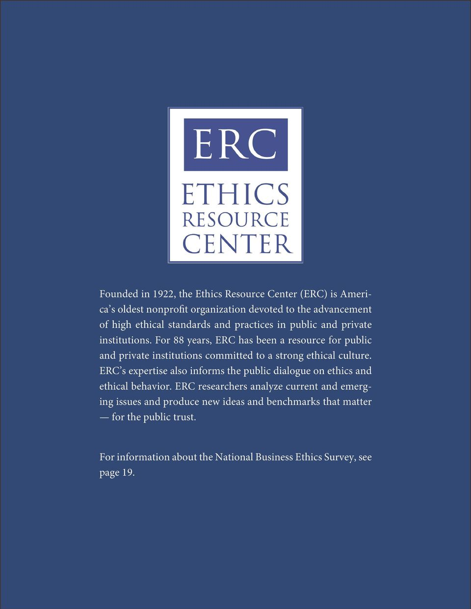 For 88 years, ERC has been a resource for public and private institutions committed to a strong ethical culture.