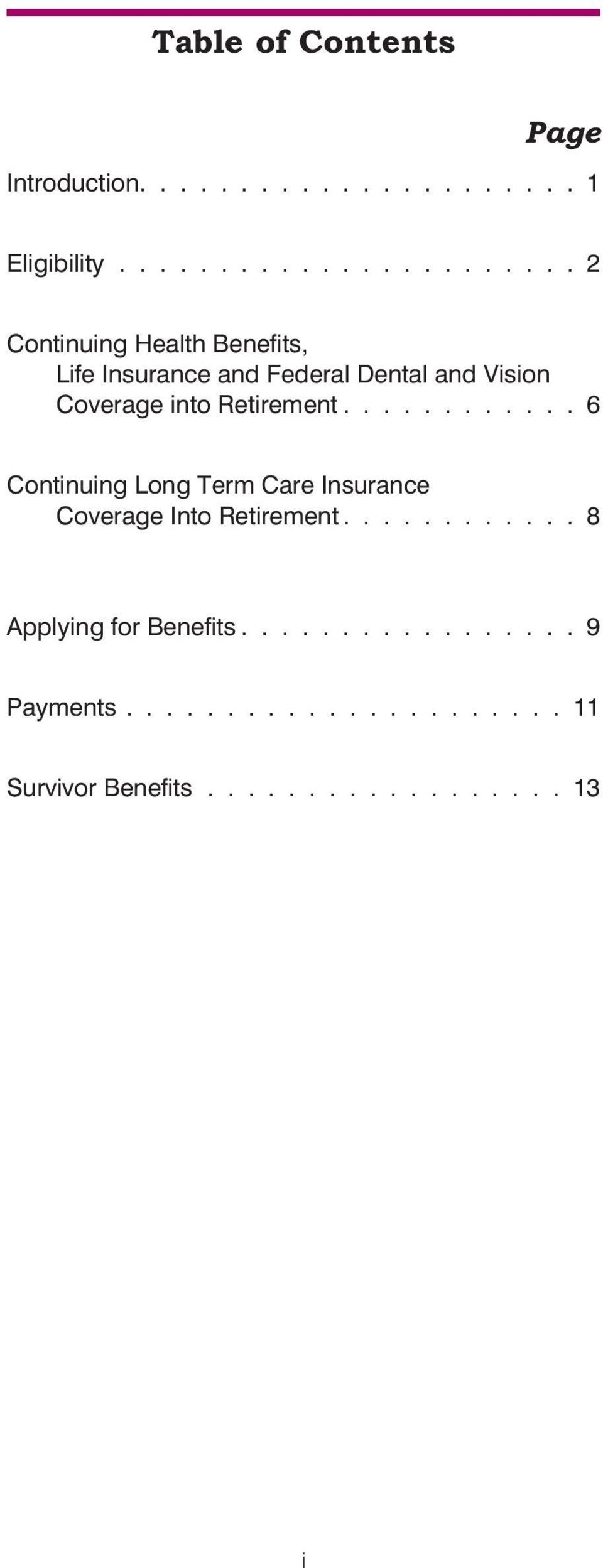 Coverage into Retirement............ 6 Continuing Long Term Care Insurance Coverage Into Retirement.