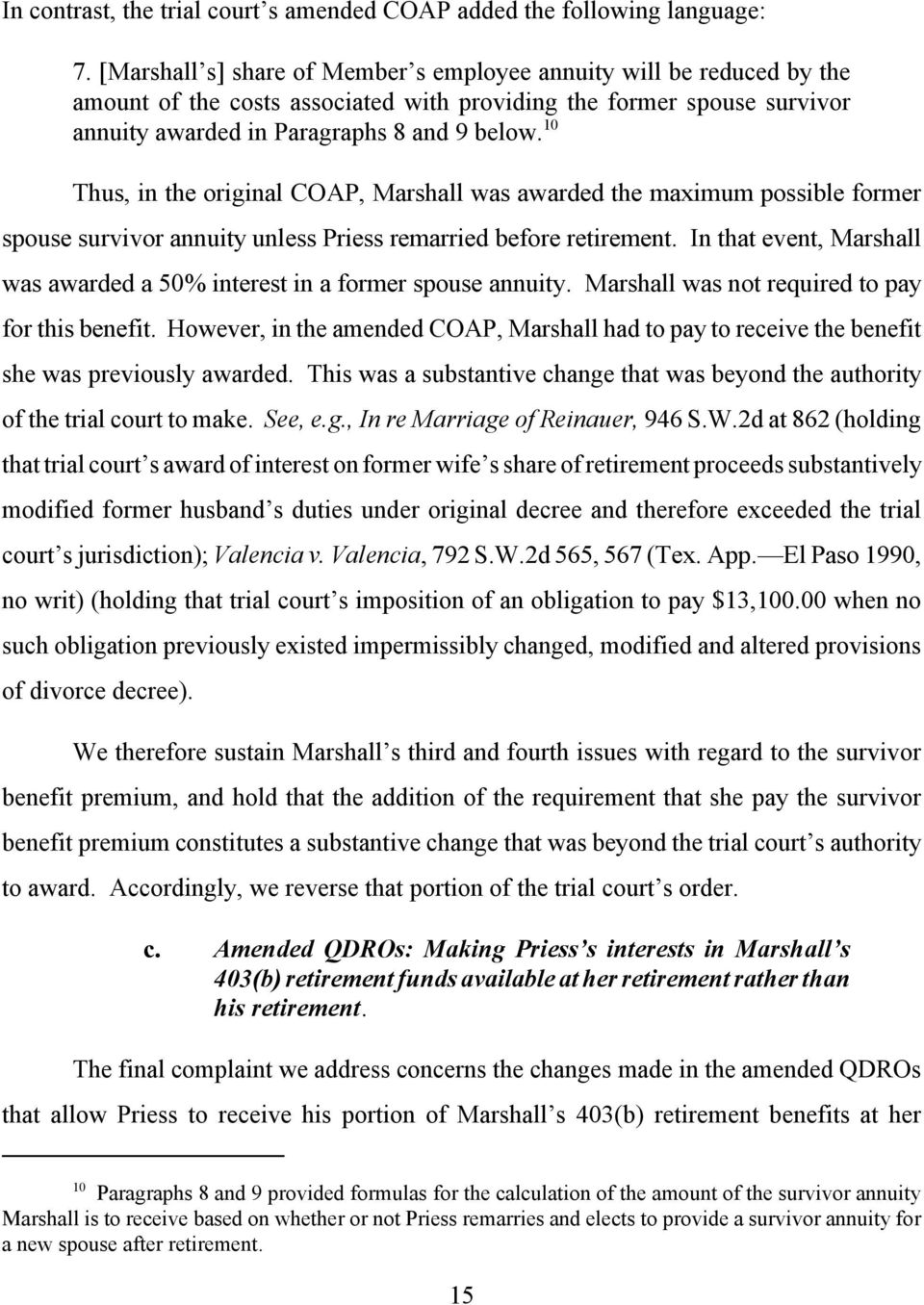 10 Thus, in the original COAP, Marshall was awarded the maximum possible former spouse survivor annuity unless Priess remarried before retirement.