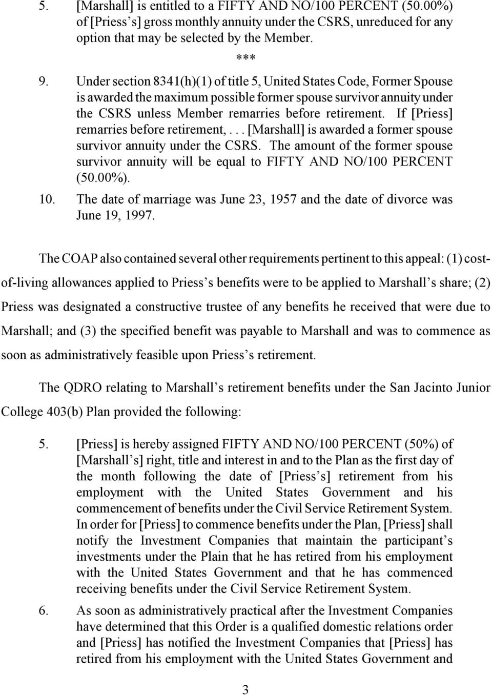 If [Priess] remarries before retirement,... [Marshall] is awarded a former spouse survivor annuity under the CSRS.